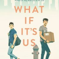 What If It's Us by Becky Albertalli and Adam Silvera | ARC Review