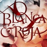 Blanca Y Roja by Anna- Marie McLemore | Review
