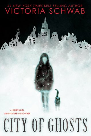 City of Ghosts (Cassidy Blake, #1) by Victoria Schwab