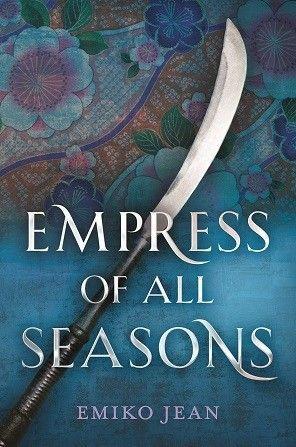 Empress of All Seasons by Emiko Jean