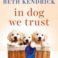 In Dog We Trust by Beth Kendrick | Black Dog Bay #5 ARC Review