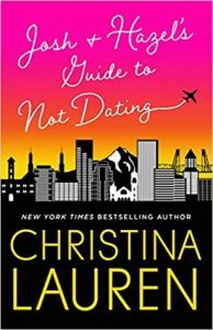 Josh & Hazel's Guide to Not Dating by Christina Lauren | Review