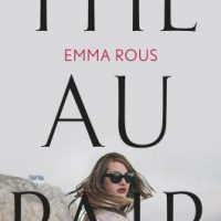 The Au Pair by Emma Rous | ARC Review