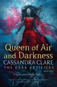 Queen of Air and Darkness (The Dark Artifices #3) by Cassandra Clare | I Have So Many ThouGHTS