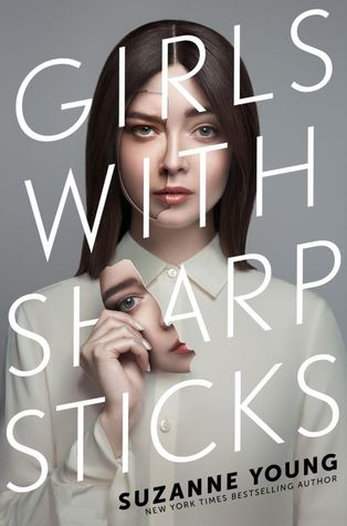Girls with Sharp Sticks (Girls with Sharp Sticks, #1) by Suzanne Young