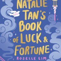 Natalie Tan's Book of Luck and Fortune by Roselle Lim | ARC Review