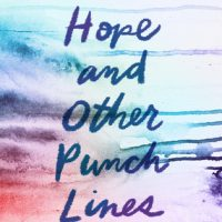 Hope and Other Punch Lines by Julie Buxbaum | Review