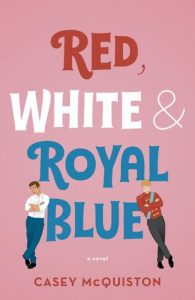 Rom Com Reviews | Meet Cute and Red, White & Royal Blue