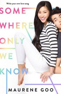Somewhere Only We Know by Maurene Goo | ARC Review