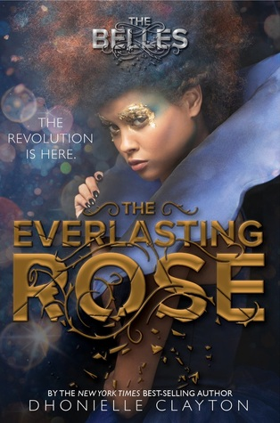 The Everlasting Rose (The Belles, #2) by Dhonielle Clayton