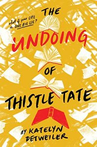 The Undoing of Thistle Tate by Katelyn Detweiler | ARC Review