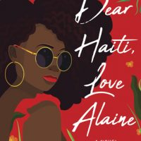 Dear Haiti, Love Alaine | ARC Review