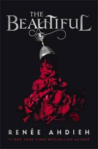 The Beautiful by Reneé Ahdieh | Review