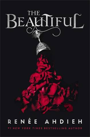 The Beautiful (The Beautiful, #1) by Renee Ahdieh