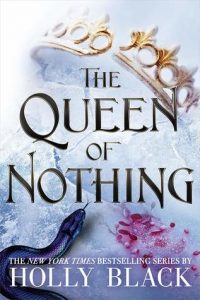 The Queen of Nothing by Holly Black | Review