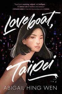 Loveboat, Taipei by Abigail Hing Wen | ARC Review