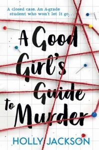 A Good Girl's Guide to Murder by Holly Jackson | Review