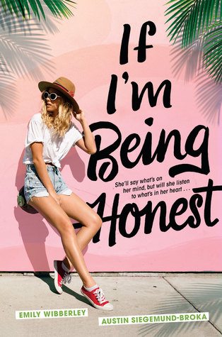If I'm Being Honest by Emily Wibberley, Austin Siegemund-Broka