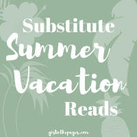 Substitute Summer Vacation Reads