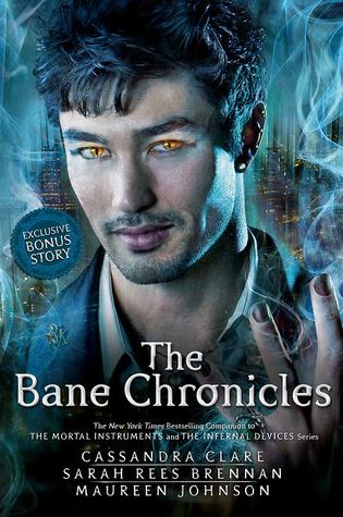 The Bane Chronicles (The Bane Chronicles) by Cassandra Clare, Maureen Johnson, Sarah Rees Brennan