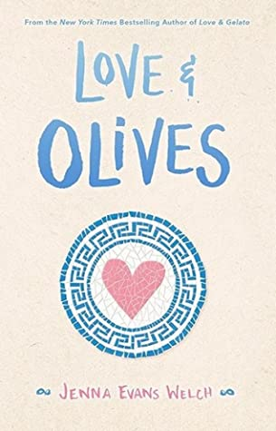 Love & Olives (Love & Gelato, #3) by Jenna Evans Welch