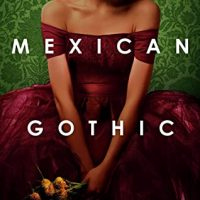 Mexican Gothic by Silvia Moreno-Garcia | Review