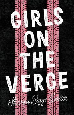 Girls on the Verge by Sharon Biggs Waller