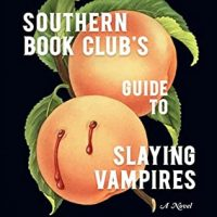 The Southern Book Club's Guide to Slaying Vampires by Grady Hendrix | Review