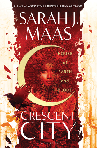 House of Earth and Blood (Crescent City, #1) by Sarah J. Maas
