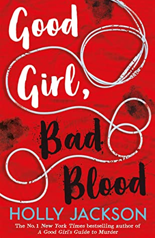 Good Girl, Bad Blood (A Good Girl's Guide to Murder, #2) by Holly Jackson