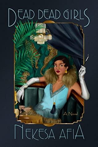 Dead Dead Girls (Harlem Renaissance Mystery #1) by Nekesa Afia