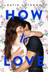 How To Love by Katie Cotugno   Review