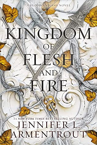 A Kingdom of Flesh and Fire (Blood and Ash, #2) by Jennifer L. Armentrout