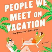 People We Meet on Vacation by Emily Henry | ARC Review