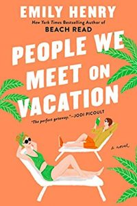 People We Meet on Vacation by Emily Henry   ARC Review