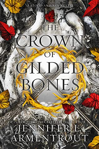 The Crown of Gilded Bones (Blood and Ash, #3) by Jennifer L. Armentrout